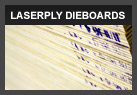 LaserPLY Die Boards - Flat Rotary UV Coated Die Cutting